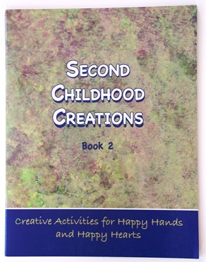 Second Childhood Creations Book 2
