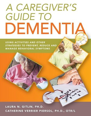 A Caregiver's Guide to Dementia and Behavioral Symptoms
